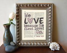 We Love because He first loved us - 1 John 4:19 Bible Art Print