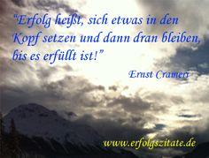 Erfolgszitat von Ernst Crameri Ernst Crameri  Schweizer Geschäftsmann und Schriftsteller (06.10.1959 - 06.10.2069)  Statement Ernst Crameri... (http://prg.li/m/215849)