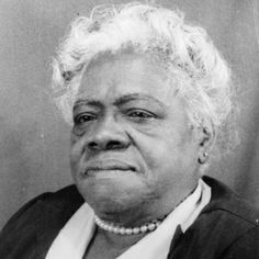Mary McCleod Bethune  Educator and Civil Rights activist focused in the advocation for advanced learning