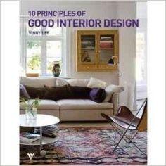 10 Principles of Good Interior Design [ 10 PRINCIPLES OF GOOD INTERIOR  DESIGN BY Lee,