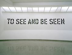 Lawrence Weiner: TO SEE AND BE SEEN, 1972. Cat. #278. Installation View: Singular Forms (Sometimes Repeated): Art from 1952 to the Present, Solomon R. Guggenheim Museum, New York, March 5–May 19, 2004. © 2010 Lawrence Weiner/Artists Rights Society (ARS). Photo: David Heald © Solomon R. Guggenheim Foundation, New York.