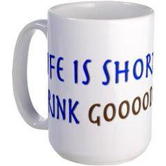 Life is Short. Drink Goooooood Coffee