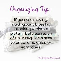 Use paper plates to stack your regular plates when you are packing up to move.  This will keep your plates looking great!