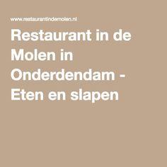 Restaurant in de Molen in Onderdendam - Eten en slapen Restaurant, Diner Restaurant, Restaurants, Dining