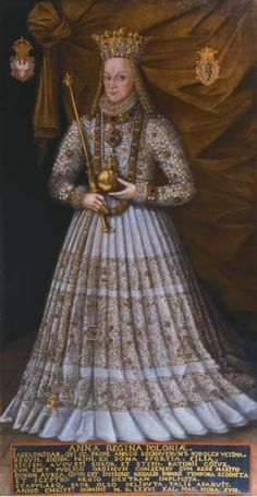Portrait of Anna Jagiellon in coronation robes. 1576, although 30 years older she was proposed as bride of Henri iii when he was king of Poland