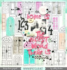 Home is the Nicest Word by @ashleyhorton #2015Februarykit @hipkitclub #scrapbooking #layout #papercraft