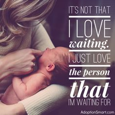 It's not that I love waiting. I just love the person that I'm waiting for