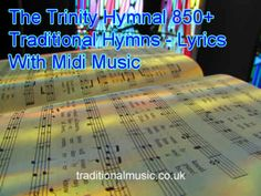 850+ Traditional Christian Hymns and Spiritual songs from the Trinity Hymnal - lyrics with midi music tracks, also with PDF for printing.