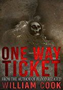 One Way Ticket (Supernatural Horror) by [Cook, William]