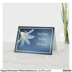 Happy Retirement Wishes Madonna Lily Elegant Card #personalizedretirementgifts #personalizedretirementcards #happyretirement #happyretirementgifts #retirement #lilies Happy Retirement Wishes, Retirement Greetings, Personalized Retirement Gifts, Elegant Flowers, Flower Images, Plant Design, Water Lilies, Custom Greeting Cards, Flower Cards