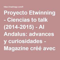 Proyecto Etwinning - Ciencias to talk (2014-2015) - Al Andalus: advances y curiosidades - Magazine créé avec Madmagz