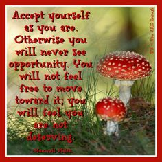 Except yourself as you are otherwise you'll never see the opportunity will not feel free to move towards it, you feel your not deserving! !