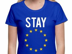 Women's Stay in EU Referendum T shirt Vote IN Brexit T Shirt Remain In the EU T Shirt