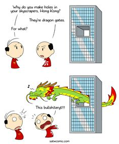 Webcomic: Some buildings in Hong Kong have holes in them because people believe dragons need to pass though. No disrespect to Hong Kong' Funny Picture Jokes, Funny Jokes, Funny Pictures, Hilarious, Satw Comic, Humor Grafico, Funny Comics, Tumblr Funny, Hetalia