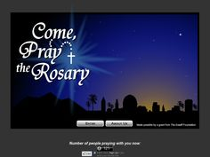 Pray the Rosary, join in one as it is happening world wide or start an individual one.  Great  for classroom ...offers engaging images and the words to the prayers