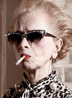 I love an older woman with attitude!  (LOSE the cig, though... self harm ain't attitude!)