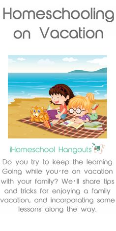 Homeschooling on Vacation - join the homeschool bloggers of the iHomeschool Network this week as we discuss how we bring homeschooling on vacation! Thursdays at 2pmET, on YouTube, or subscribe via iTunes or Stitcher