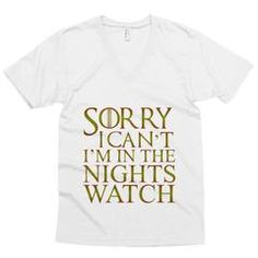 Sorry I Can't I'm in the Nights Watch Unisex V-neck