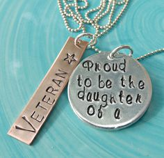 This necklace is Personalized with the text Proud to be the daughter of a Veteran.