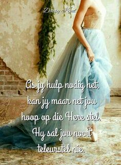 Die Here sal jou nooit teleurstel nie Scripture Verses, Bible Verses Quotes, Dad Quotes, Qoutes, Psalm 9, My Redeemer Lives, Good Morning Inspirational Quotes, Afrikaans Quotes, Finding God