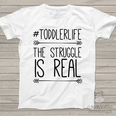 Funny toddlerlife struggle is real Tshirt by zoeysattic on Etsy