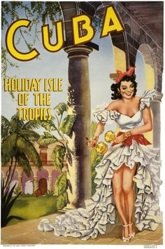 Cuba, Holiday Isle of the Tropics. From the Cuban Tourist Commission in Havana, 1949. This vintage Cuban travel poster from before the Cuban Revolution shows a woman dancing with maracas.