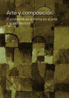 Arte Y Composicion - Manuel de Prada - Google Libros