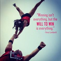 cheer inspiration - Winning isn't everything, but the WILL TO WIN is everything - Vince Lombardi Cheer Coaches, Cheer Stunts, Cheer Dance, Cheer Qoutes, Cheerleading Quotes, Cheer Sayings, Netball Quotes, Cheerleading Stunting, College Cheerleading