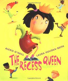 """""""The Recess Queen"""" -Teaches kids about bullying and being mean to other kids. -Determining importance"""