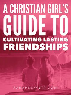 A Christian Girl's Guide to Cultivating Enduring Friendships. Today I'm spilling my all-time, number-one, best-of-the-best secret to building friendships with other women that last. But first, a confession… | Best Friends | Friendship Advice | Healthy Friendships | Friendship Secrets
