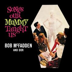 "Bob McFadden and Dor ""Songs Our Mummy Taught Us"", 1959"