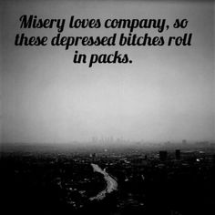 Thats why i dont mind being by myself haha Misery loves company but I'm living comfortably People Quotes, True Quotes, Funny Quotes, Unhappy Life, Miserable People, Misery Loves Company, Say That Again, Get Your Life, Just Smile