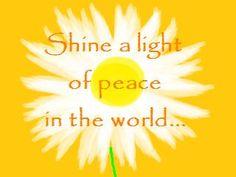 World Peace ( Peace Messages, Love Messages, Beautiful Verses, Shine The Light, Seasonal Celebration, Genuine Love, Age Of Aquarius, World Peace, Mellow Yellow