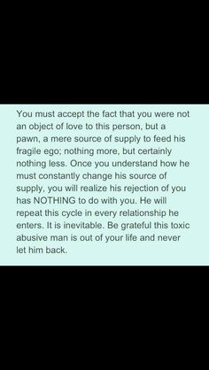 In order to leave the narcissist successfully, one must learn to not blame themselves for his inability to love and realize that he only uses everyone he's in a relationship with until they are no longer any use to him.
