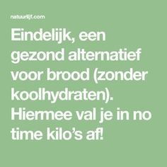 Eindelijk, een gezond alternatief voor brood (zonder koolhydraten). Hiermee val je in no time kilo's af! Veggie Recipes, Low Carb Recipes, Healthy Recipes, Healthy Food, Healthy Lunches, Low Carb Breakfast, Breakfast Recipes, Carbohydrate Diet, Excercise