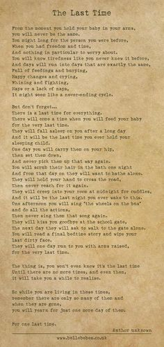 A beautiful poem that echoes my sentiments as a new mom! Every phase of a child is so fleeting..