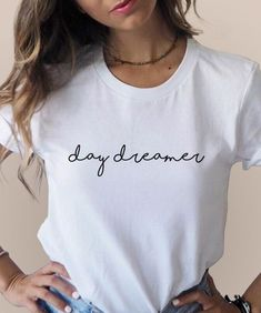 Day Dreamer T-shirt, Dreamer T-shirt, Women's Graphic Tee - Sprüche - Camisetas Tee Shirt Designs, Tee Design, Cute Tshirts, Cool T Shirts, Casual T Shirts, Women's Shirts, Shirt Blouses, Tumblr Shirt, T Shirt Citations