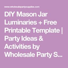 DIY Mason Jar Luminaries + Free Printable Template | Party Ideas & Activities by Wholesale Party Supplies