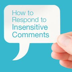 How A Caregiver Can Respond to Insensitive Comments