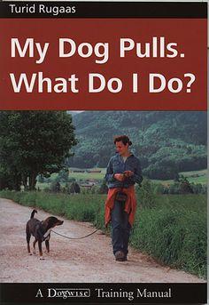My Dog Pulls - What Do I Do? By Turid Rugaas