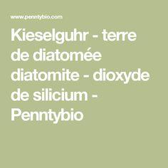Kieselguhr - terre de diatomée diatomite - dioxyde de silicium - Penntybio