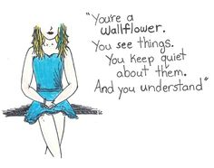 You're A Walltflower You See