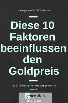 Gold: Diese 10 Faktoren beeinflussen den Goldpreis. Erfahre alles Wissenswerte über #Gold . #Goldanlage #Edelmetall #Finanzwissen #Finanzbildung Image Categories, Money, Blog, Money Plant, Investing, Finance, Silver