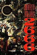2666  by Roberto Bolaño  Completed in 2003 shortly before his death, 2666 is not only Roberto Bolaño's masterpiece but also one of the fines...