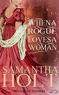 When a Rogue Loves a Woman - http://www.justkindlebooks.com/rogue-loves-woman/