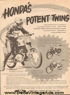 "1960 Honda Motorcycles - CA95 & CB92 Ad  Honda's Potent Twins sweep the West Coast in an avalanche of unsurpassable competition victories....Luxurious Styling has marked the CA95 (150cc) model as a beautiful yet rugged favorite - $460. Rugged, Ready for action, (125cc) CB92 is one of Honda's biggest, little giants - $495. ...untold scores of Eastern dealers are joining with National racing greats Everett Brashear and Dick Klamfoth in America's newest and most spectacular ""electric starter""…"