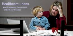 Healthcare Loans Avail Trustworthy Financial Aid Without Any Troubles