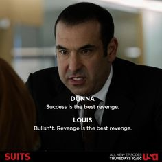 Donna: success is the best revenge. Revenge is the best revenge. Serie Suits, Suits Tv Series, Harvey Specter Suits, Suits Harvey, Suits Usa, Suits Show, Suits Tv Shows, Tv Quotes, Movie Quotes
