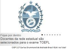 Docentes da rede estadual são selecionados para o exame TOEFL. (entre os selecionados: Ana Maria Fernandes Alves, do Ciep 117 – Carlos Drummond de Andrade (Escola Intercultural Brasil – Estados Unidos) - em Nova Iguaçu)