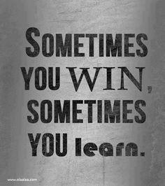 Win ... Learn